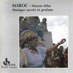 Couverture : Moyen–Atlas : Musiques sacrées et profanes