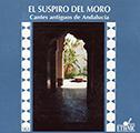 Couverture : Suspiro del Moro Cantes Antiguos de Andalucia